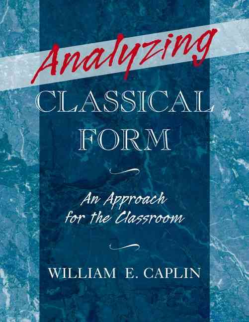 Analyzing Classical Form By Caplin, William E.